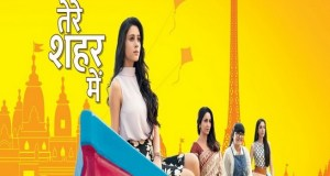 Tere Sheher Main | Cast | Pics | Images | Timing | Repeat Telecast Timing Schedule