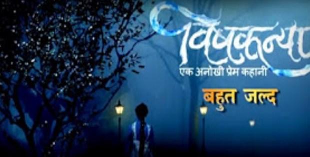 Vishkanya Serial on Zee Tv Wiki Story, Cast, Promo, Timing, Repeat Telecast Timings