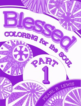 #Blessing - Blessed: Coloring for the Soul PART 1 by Pearl R. Lewis