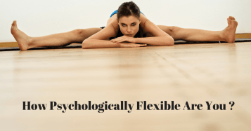 how_psychologically _flexible_are_you ?