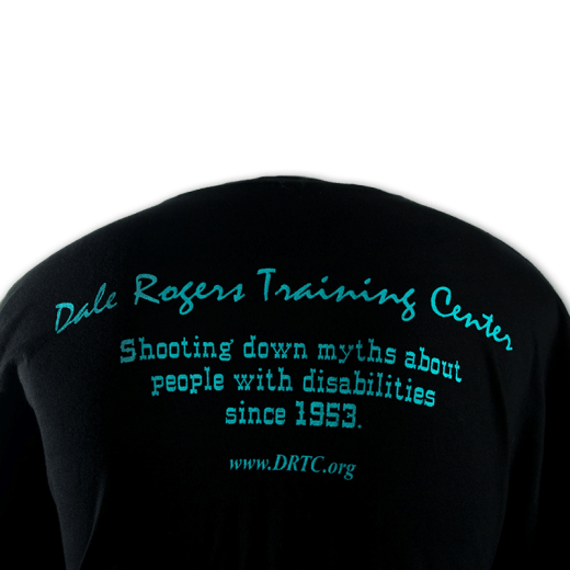 "Black t-shirt with ""Dale Rogers Training Center. Shooting down myths about people with disabilities since 1953."""