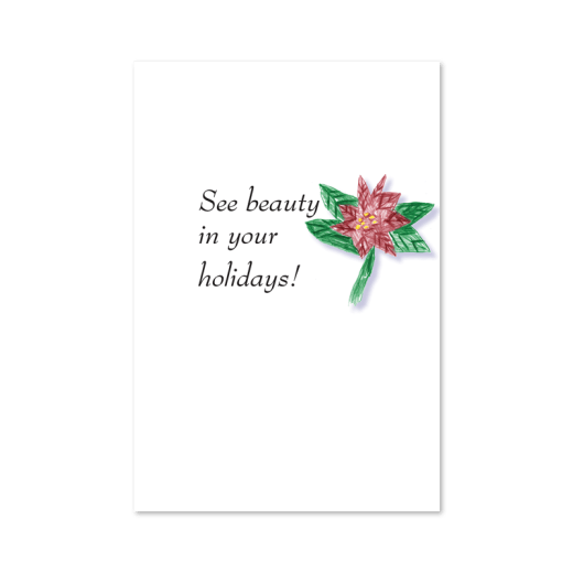 """Inside of Poinsettia Star holiday card. Features poinsettia artwork and the text, """"See beauty in your holidays!"""""""