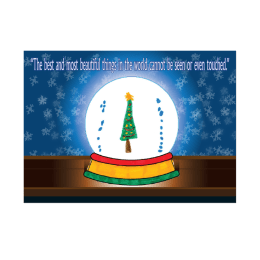 "Front cover of Snow Globe holiday card. Snow globe with a decorated tree. Snowflake background. ""The best and most beautiful things in the world cannot be seen or even touched."""