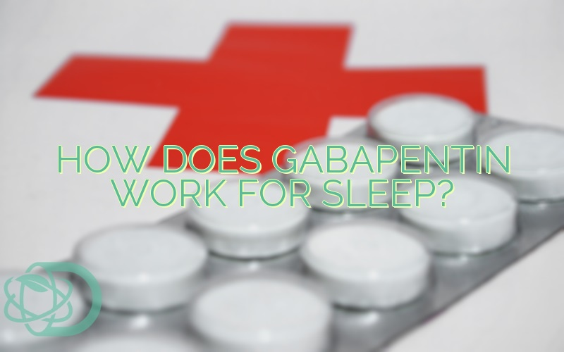 How Does Gabapentin Work For Sleep? - Drug.Education