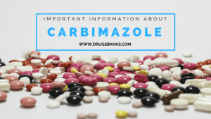 Important Information about Carbimazole