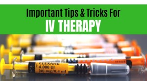 Important Tips & Tricks For IV therapy Everyone should Know