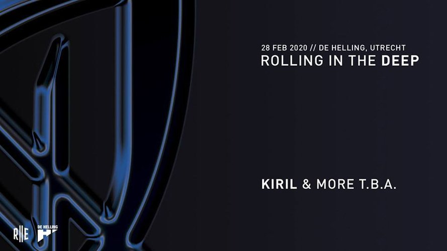 Rolling in the Deep // Kiril & More TBA