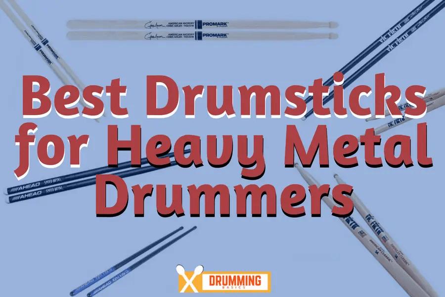 Best Drumsticks for Heavy Metal Drummers