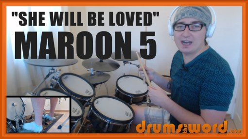 """""""She Will Be Loved"""" - (Maroon 5) Full-Song Video Drum Lesson Notation Chart Transcription Sheet Music Drum Lesson"""