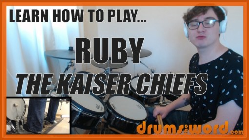 """""""Ruby"""" - (The Kaiser Chiefs) Full-Song Video Drum Lesson Notation Chart Transcription Sheet Music Drum Lesson"""