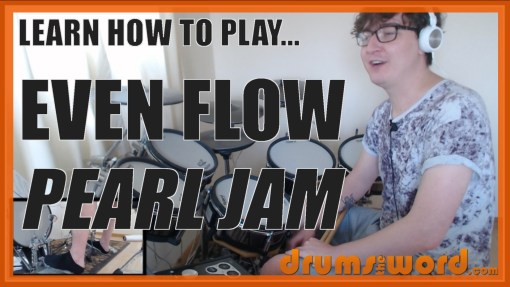 """Even Flow"" - (Pearl Jam) Full-Song Video Drum Lesson Notation Chart Transcription Sheet Music Drum Lesson"
