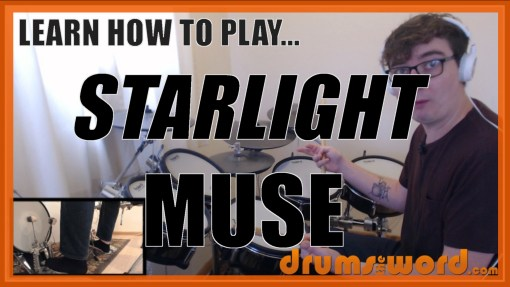 """Starlight"" - (Muse) Full-Song Video Drum Lesson Notation Chart Transcription Sheet Music Drum Lesson"
