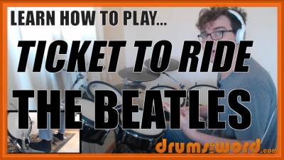 """Ticket To Ride"" - (The Beatles) Full-Song Video Drum Lesson Notation Chart Transcription Sheet Music Drum Lesson"