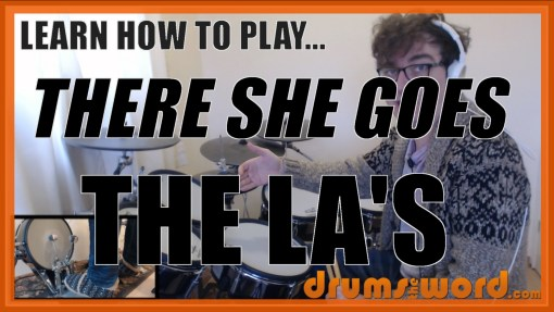 """""""There She Goes"""" - (The La's) Full-Song Video Drum Lesson Notation Chart Transcription Sheet Music Drum Lesson"""