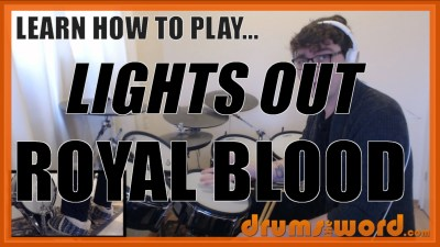 """Lights Out"" - (Royal Blood) Full-Song Video Drum Lesson Notation Chart Transcription Sheet Music Drum Lesson"
