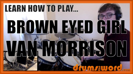 """Brown Eyed Girl"" - (Van Morrison) Full-Song Video Drum Lesson Notation Chart Transcription Sheet Music Drum Lesson"