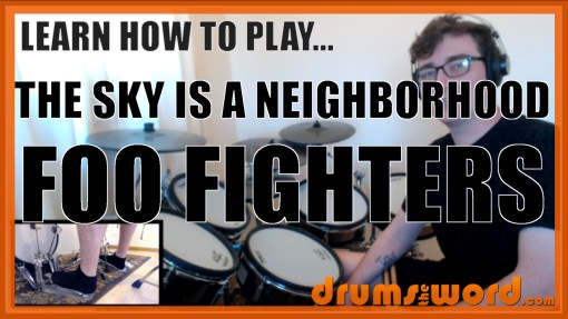 """The Sky Is A Neighborhood"" - (Foo Fighters) Full-Song Video Drum Lesson Notation Chart Transcription Sheet Music Drum Lesson"