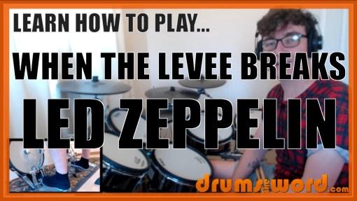 """When The Levee Breaks"" - (Led Zeppelin) Full-Song Video Drum Lesson Notation Chart Transcription Sheet Music Drum Lesson"