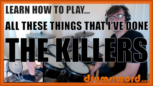 """All These Things That I've Done"" - (The Killers) Full-Song Video Drum Lesson Notation Chart Transcription Sheet Music Drum Lesson"