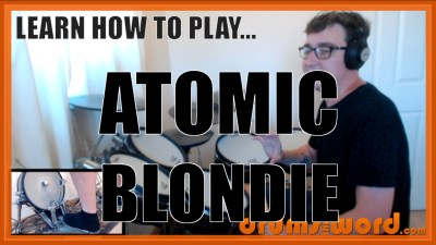"""Atomic"" - (Blondie) Full-Song Video Drum Lesson Notation Chart Transcription Sheet Music Drum Lesson"