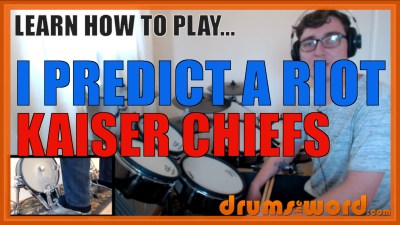 """I Predict A Riot"" - (Kaiser Chiefs) Full-Song Video Drum Lesson Notation Chart Transcription Sheet Music Drum Lesson"
