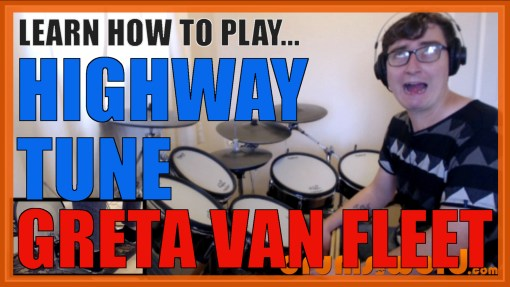 """Highway Tune"" - (Greta Van Fleet) Full-Song Video Drum Lesson Notation Chart Transcription Sheet Music Drum Lesson"