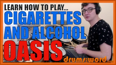 """Cigarettes And Alcohol"" - (Oasis) Full-Song Video Drum Lesson Notation Chart Transcription Sheet Music Drum Lesson"