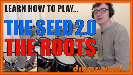 """""""The Seed (2.0)"""" - (The Roots) Full-Song Video Drum Lesson Notation Chart Transcription Sheet Music Drum Lesson"""