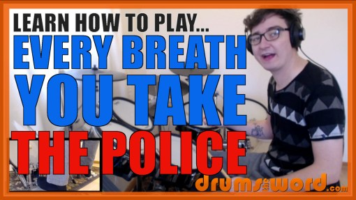 """Every Breath You Take"" - (The Police) Full-Song Video Drum Lesson Notation Chart Transcription Sheet Music Drum Lesson"