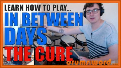 """In Between Days"" - (The Cure) Full-Song Video Drum Lesson Notation Chart Transcription Sheet Music Drum Lesson"