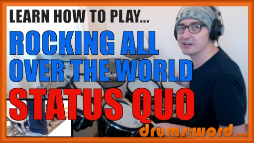 """Rocking All Over The World"" - (Status Quo) Full-Song Video Drum Lesson Notation Chart Transcription Sheet Music Drum Lesson"