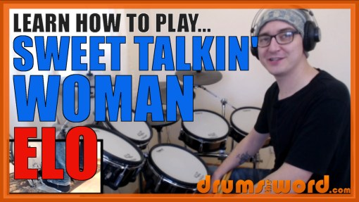 """Sweet Talkin' Woman"" - (ELO) Full-Song Video Drum Lesson Notation Chart Transcription Sheet Music Drum Lesson"