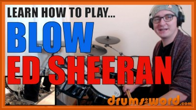 """Blow"" - (Ed Sheeran) Full-Song Video Drum Lesson Notation Chart Transcription Sheet Music Drum Lesson"