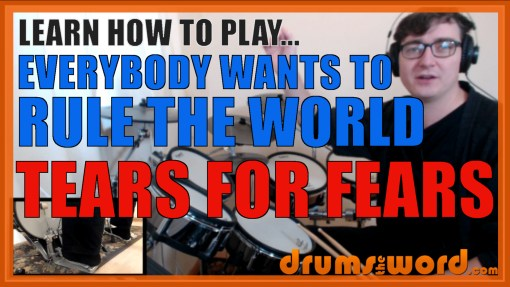 """Everybody Wants To Rule The World"" - (Tears For Fears) Full-Song Video Drum Lesson Notation Chart Transcription Sheet Music Drum Lesson"