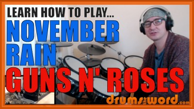 """November Rain"" - (Guns N' Roses) Full-Song Video Drum Lesson Notation Chart Transcription Sheet Music Drum Lesson"