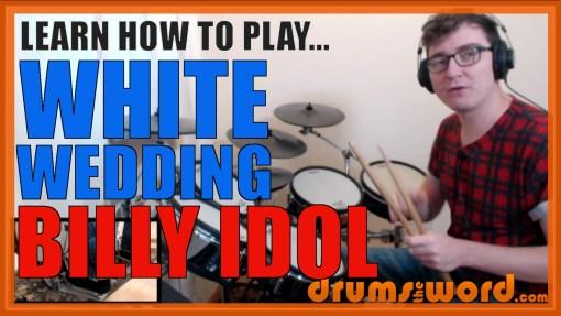 """White Wedding"" - (Billy Idol) Full-Song Video Drum Lesson Notation Chart Transcription Sheet Music Drum Lesson"
