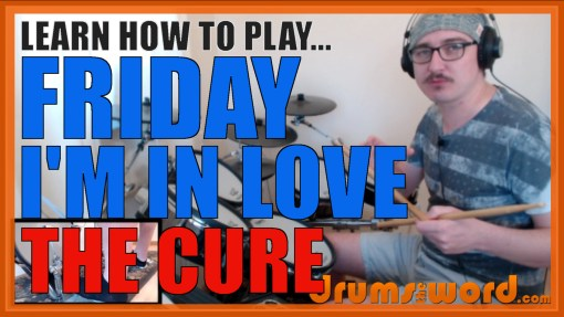 """Friday I'm In Love"" - (The Cure) Full-Song Video Drum Lesson Notation Chart Transcription Sheet Music Drum Lesson"