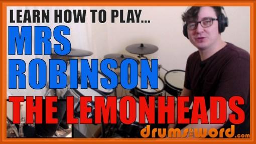 """Mrs Robinson"" - (The Lemonheads) Full-Song Video Drum Lesson Notation Chart Transcription Sheet Music Drum Lesson"