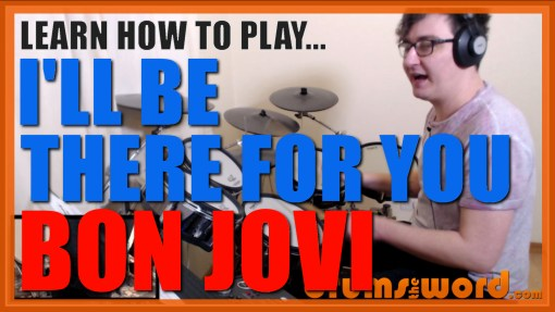 """""""I'll Be There For You"""" - (Bon Jovi) Full-Song Video Drum Lesson Notation Chart Transcription Sheet Music Drum Lesson"""