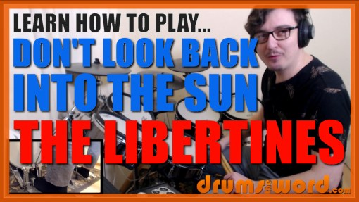 """""""Don't Look Back Into The Sun"""" - (The Libertines) Full-Song Video Drum Lesson Notation Chart Transcription Sheet Music Drum Lesson"""