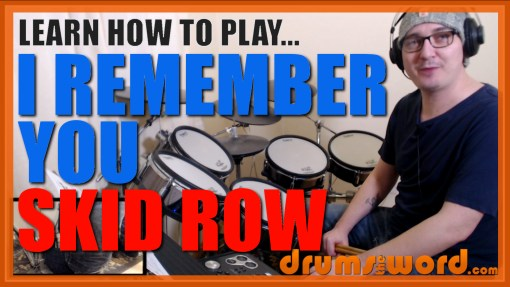 """""""I Remember You"""" - (Skid Row) Full-Song Video Drum Lesson Notation Chart Transcription Sheet Music Drum Lesson"""