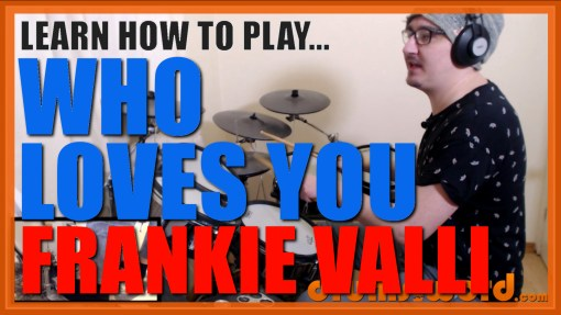 """Who Loves You"" - (Frankie Valli & The Four Seasons) Full-Song Video Drum Lesson Notation Chart Transcription Sheet Music Drum Lesson"