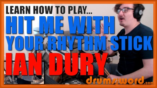 """""""Hit Me With Your Rhythm Stick"""" - (Ian Dury) Full-Song Video Drum Lesson Notation Chart Transcription Sheet Music Drum Lesson"""