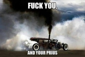 fuck you, and your prius.jpg