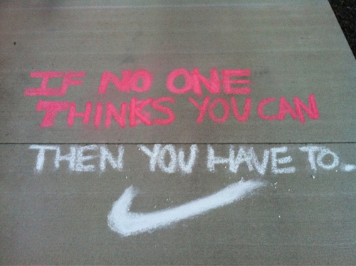 if no one thinks you can then you have to if no one thinks you can then you have to
