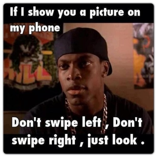 if I show you a picture on my phone dont swip left dont swipe right just look 500x500 if I show you a picture on my phone, dont swip left, dont swipe right, just look