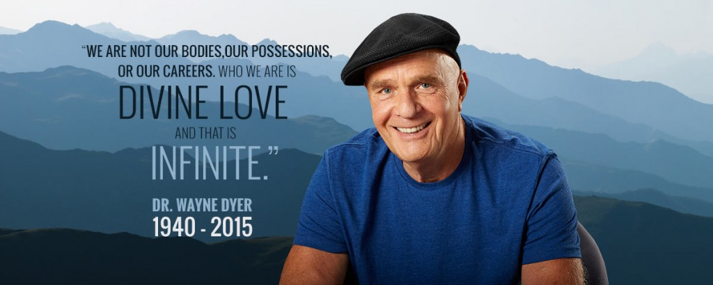 """My purpose is to help people look at themselves and begin to shift their concepts. Remember, we are not our country, our race, or religion. We are eternal spirits. Seeing ourselves as spiritual beings without label is a way to transform the world and reach a sacred place for all of humanity."" — Dr. Wayne Dyer, internationally renown speaker and author of 21 New York Times Best-selling books."