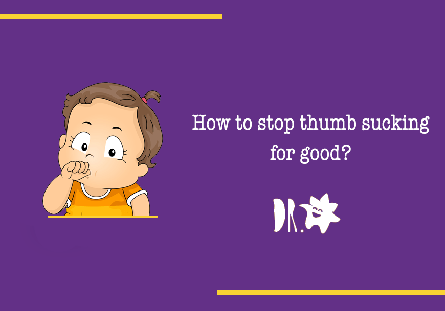 Stopping the Thumb Sucking Habit today: Here is what you need to know!