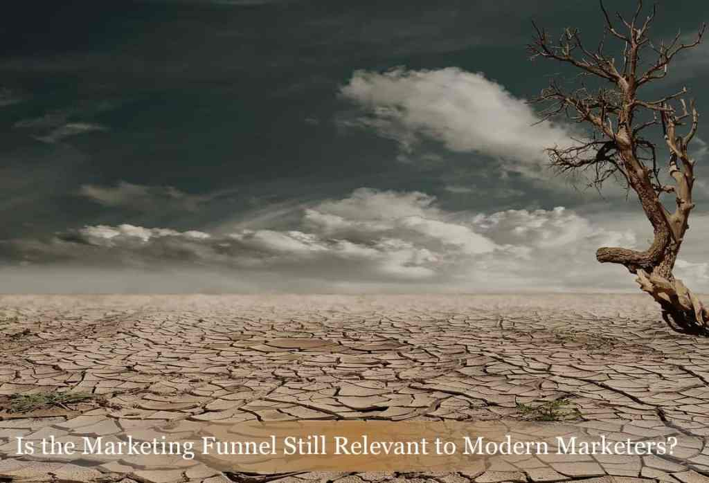 Marketing Funnel Relevant?