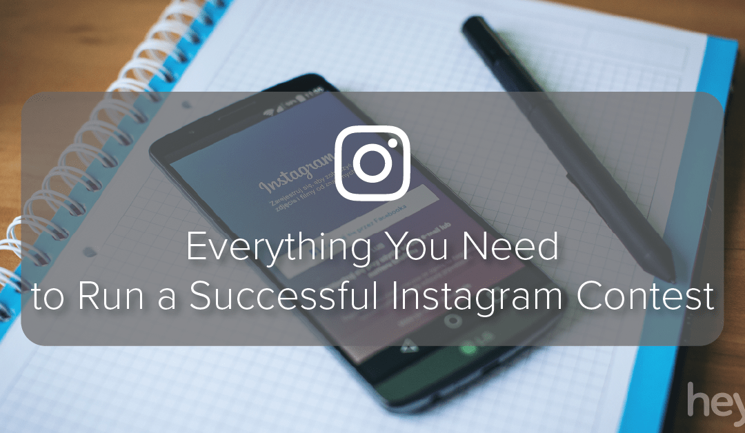 Everything You Need to Run a Successful Instagram Contest – Heyo